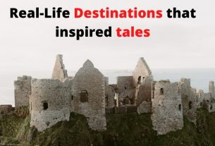 Real-Life Destinations that inspired tales
