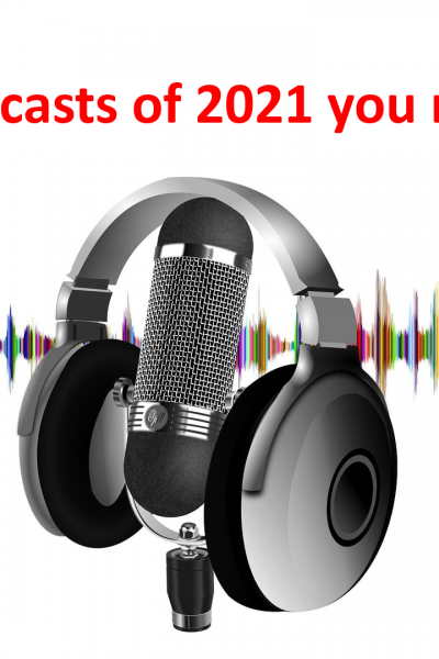 Top 10 podcasts in 2021 you must listen