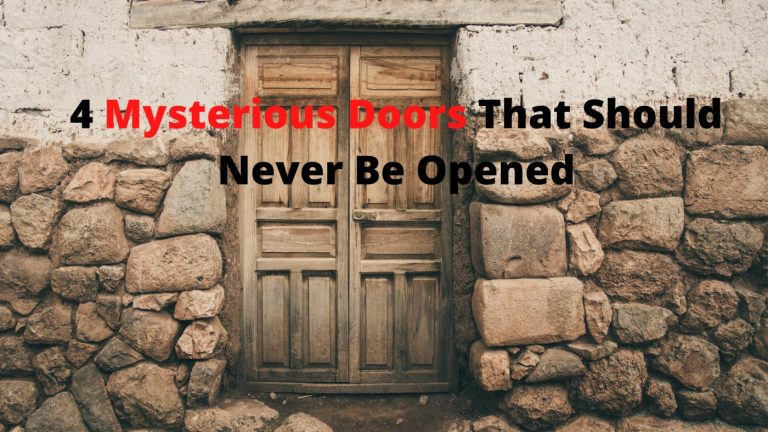 4 Mysterious Doors That Should Never Be Opened