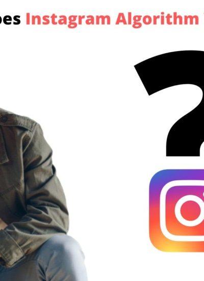 How Does Instagram Algorithm Works?
