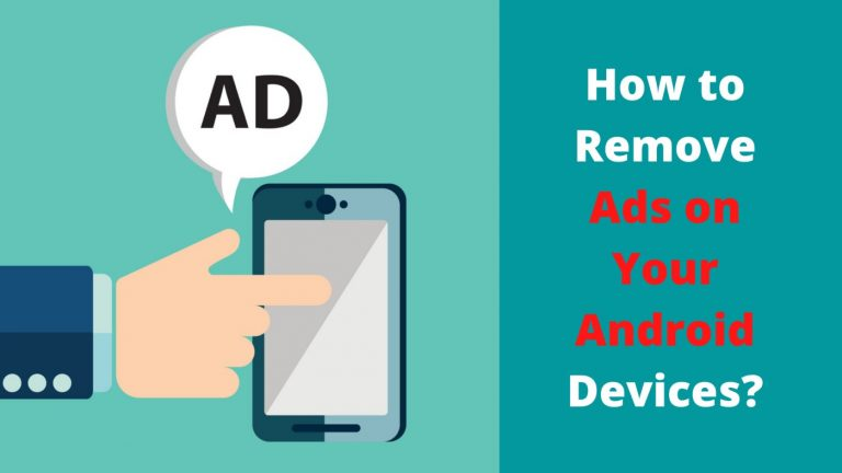 How to Remove Ads on Your Android Devices?