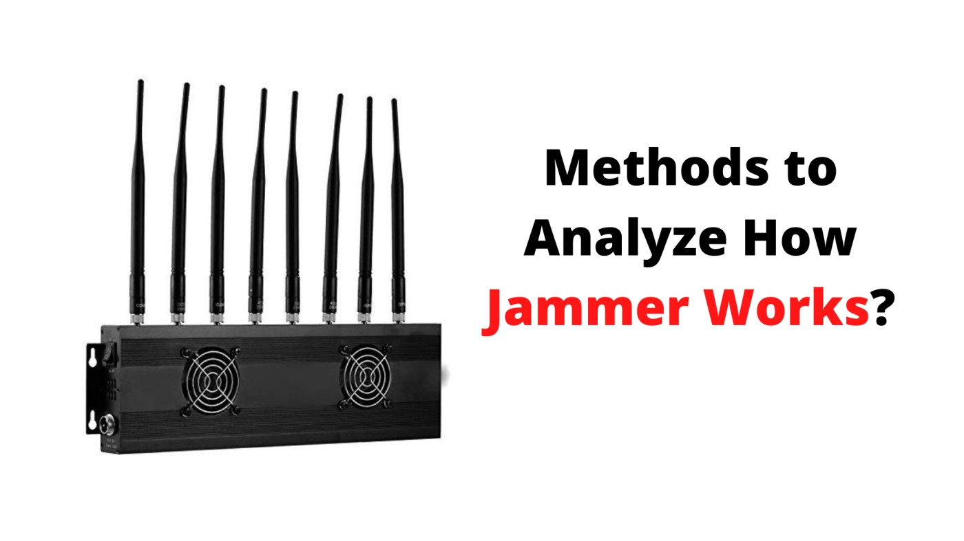 Methods to Analyze How Jammer Works?