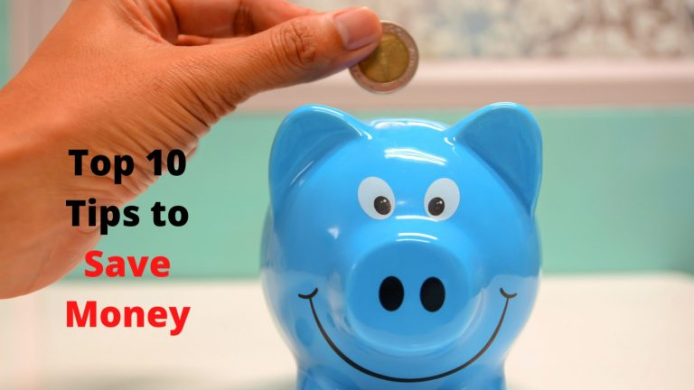 Top 10 Tips to Save Money