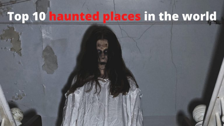 Top 10 haunted places in the world