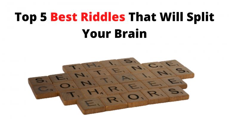 Top 5 Best Riddles That Will Split Your Brain