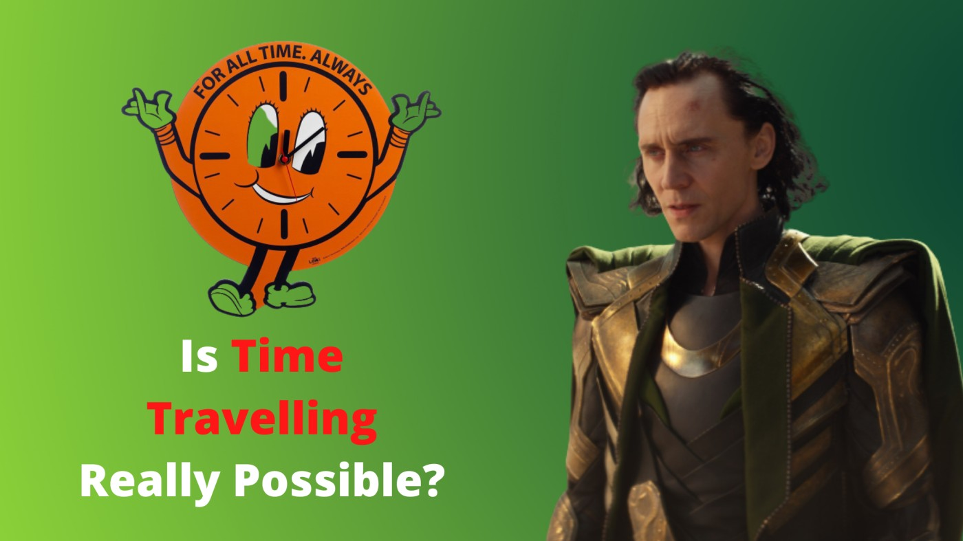Is Time Travelling Really Possible?