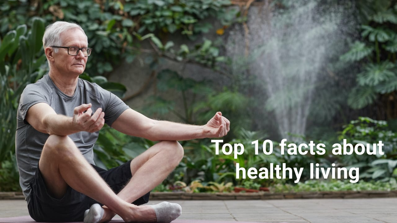 Ten facts about healthy living