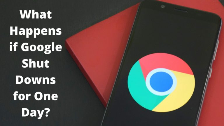 What Happens if Google Shut Downs for One Day?